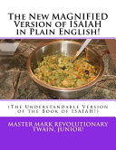 The New Magnified Version Of Isaiah In Plain English