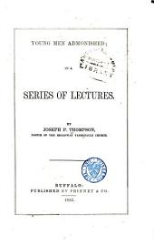 Young men admonished: in a series of lectures