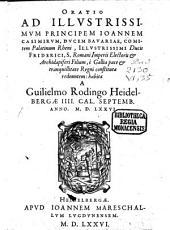 Oratio ad Illustrissimum Principem Joan. Casimirum Ducem Bavariae e Gallia pace et tranquillitate Regni constituta redeuntem habita