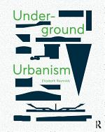 Underground Urbanism