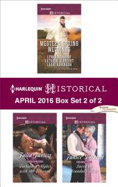 Harlequin Historical April 2016 - Box Set 2 of 2: The City Girl and the Rancher\His Springtime Bride\When a Cowboy Says I Do\Forbidden Nights with the Viscount\Saved by Scandal's Heir
