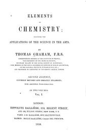 Elements of Chemistry: Including the Applications of the Science in the Arts, Volume 1
