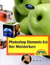 Photoshop Elements 6 0   Der Meisterkurs PDF