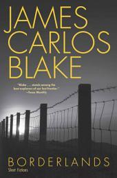 Borderlands: Short Fictions
