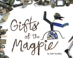 Gifts of the Magpie