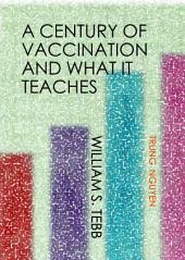 A Century of Vaccination and What It Teaches