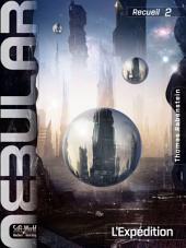 Nebular Recueil 2 - L'Expédition: Épisode 6 à 11