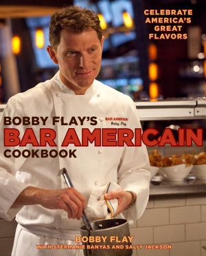 Bobby Flay s Bar Americain Cookbook PDF