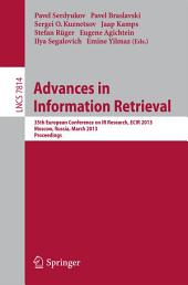 Advances in Information Retrieval: 35th European Conference on IR Research, ECIR 2013, Moscow, Russia, March 24-27, 2013, Proceedings