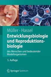 Entwicklungsbiologie und Reproduktionsbiologie des Menschen und bedeutender Modellorganismen: Ausgabe 5
