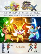 The Unofficial Strategies Tricks and Tips for Pokemon X and Y