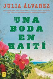 Una boda en Haiti: Historia de una amistad