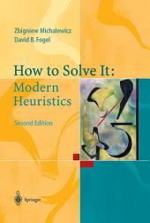 How to Solve It: Modern Heuristics: Edition 2