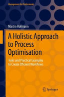 A Holistic Approach to Process Optimisation