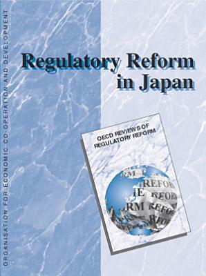 OECD Reviews of Regulatory Reform  Regulatory Reform in Japan 1999
