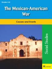 The Mexican-American War: Causes and Events