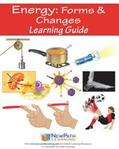 Energy: Forms & Changes Science Learning Guide: Forms and Changes Learning Guide