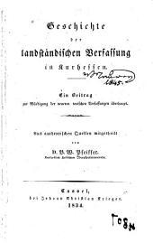 Geschichte der landständischen Verfassung in Kurhessen: ein Beitrag zur Würdigung der neueren teutschen Verfassungen überhaupt