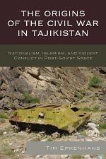 The Origins of the Civil War in Tajikistan