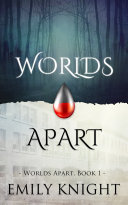 Worlds Apart (Worlds Apart Vampire Romance, Book One) by Emily Knight