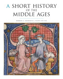 A Short History Of The Middle Ages  Fourth Edition