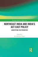 Northeast India and India s ACT East Policy PDF
