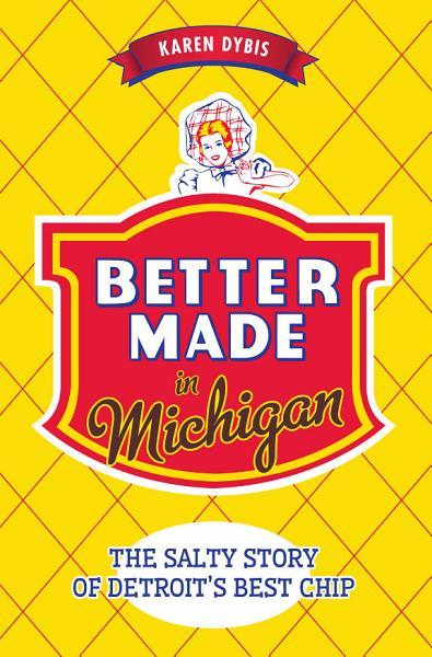 Better Made in Michigan Pdf Book