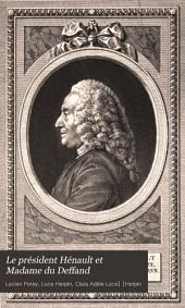 Le président Hénault et Madame du Deffand: La cour du régent, la cour de Louis XV et de Marie Leczinska