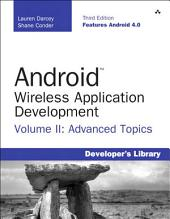Android Wireless Application Development Volume II: Advanced Topics, Edition 3