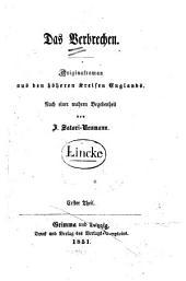 Das Verbrechen: Originalroman aus den höheren Kreisen Englands ; nach einer wahren Begebenheit, Band 1