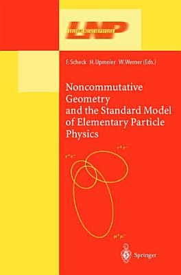 Noncommutative Geometry and the Standard Model of Elementary Particle Physics PDF