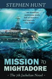 Mission to Mightadore: Jackelian series #7