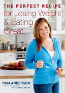 The Perfect Recipe for Losing Weight & Eating Great
