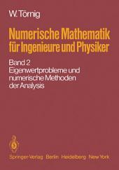 Numerische Mathematik für Ingenieure und Physiker: Band 2: Eigenwertprobleme und numerische Methoden der Analysis