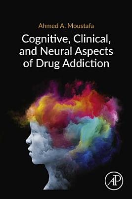 Cognitive  Clinical  and Neural Aspects of Drug Addiction