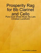 Prosperity Rag for Bb Clarinet and Cello - Pure Duet Sheet Music By Lars Christian Lundholm