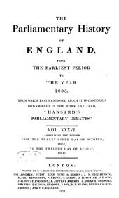 Cobbett's Parliamentary History of England: From the Norman Conquest, in 1066 to the Year 1803. Comprising the period from the twenty-ninth day of October, 1801, to the twelfth day of August, 1803, Volume 36