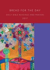 Bread for the Day 2017: Daily Bible Readings and Prayers