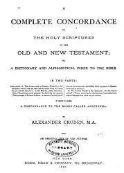 A Complete Concordance to the Holy Scriptures of the Old and New Testament PDF