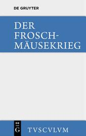 Der Froschmäusekrieg: (Batrachomyomachia)