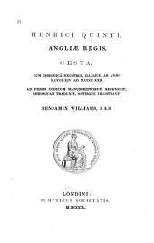 Henrici Quinti, Angliae regis, gesta,: cum Chronicâ Neustriae, Gallicè, ab anno M.CCCC.XIV. ad M.CCCC.XXII.