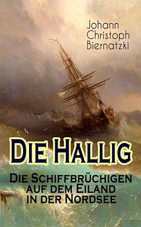Die Hallig   Die Schiffbr  chigen auf dem Eiland in der Nordsee PDF