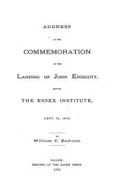 Address at the Commemoration of the Landing of John Endicott: Before the Essex Institute, Sept. 18, 1878