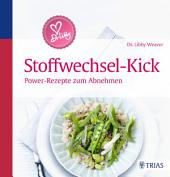 Dr. Libby ́s Stoffwechsel-Kick: Power-Rezepte zum Abnehmen