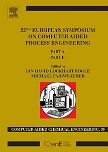 22nd European Symposium on Computer Aided Process Engineering