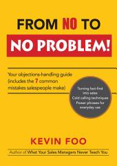 From No to No Problem!: Your Objections Handling Guide