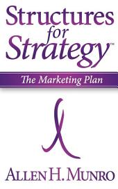 Structures for Strategy: The Marketing Plan