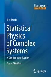 Statistical Physics of Complex Systems: A Concise Introduction, Edition 2