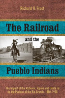 The Railroad and the Pueblo Indians PDF