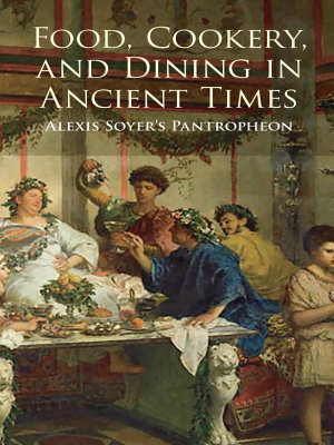 Food  Cookery  and Dining in Ancient Times